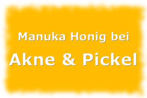 Mit Manuka Honig Akne und Pickel wirksam behandeln