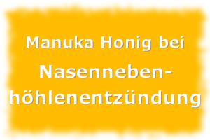 Manuka Honig Anwendung bei Nasennebenhöhlenentzündung