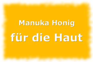 Manuka Honig für die Haut