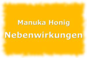 Manuka Honig Nebenwirkungen