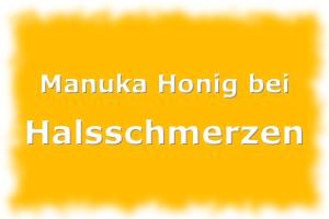 Manuka Honig bei Halsschmerzen