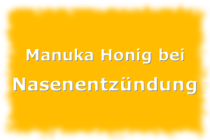 Manuka Honig bei Nasenentzündung