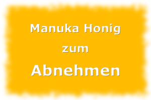 Mit Manuka Honig abnehmen
