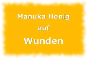 Mit Manuka Honig Wunden behandeln